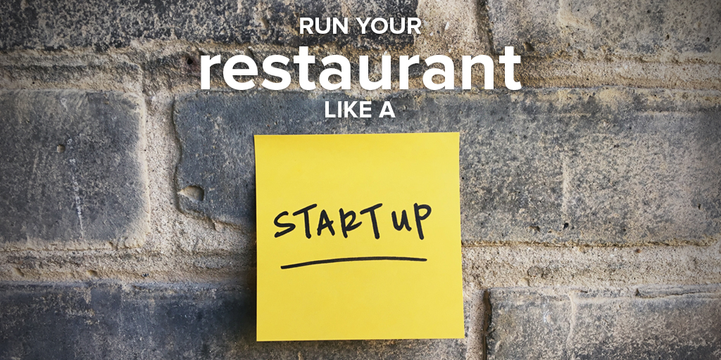 3 Reasons Why Your Restaurant Management Practices Need a Touch of Startup Culture