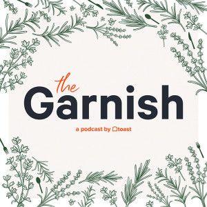 Garnish Podcast